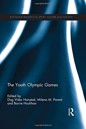 The Youth Olympic Games (Routledge Research in Sport, Culture and Society) PDF