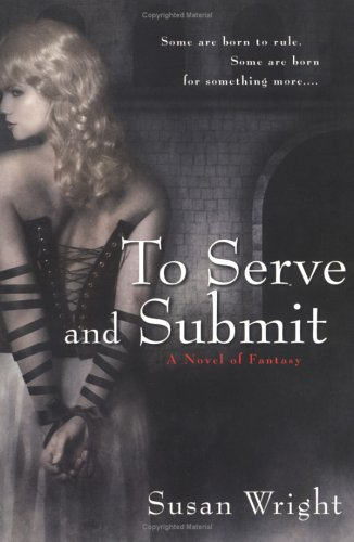 To Serve and Submit, SUSAN WRIGHT