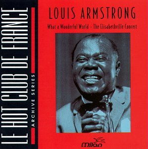 Louis Armstrong - What A Wonderful World: The Elisabethville Concert - Zortam Music