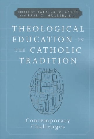 Theological Education in the Catholic Tradition: Contemporary Challenges