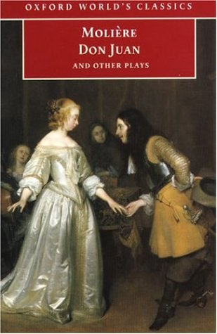 Don Juan: and Other Plays (Oxford World's Classics), Moliere