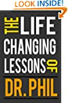 The Life-Changing Lessons Of Dr. Phil...