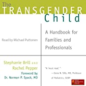 The Transgender Child: A Handbook for Families and Professionals | [Stephanie Brill, Rachel Pepper]