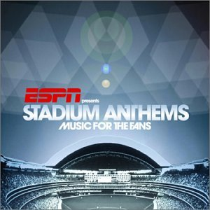 VA – ESPN Presents Stadium Anthems Music For The Fans (2003) [FLAC]