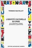 L'Identité culturelle en crise: Art et différences à l'époque postmoderne et postcoloniale (2877112020) by Thomas McEvilley