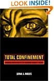 Total Confinement: Madness and Reason in the Maximum Security Prison (California Series in Public Anthropology)