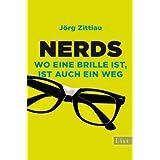 """Nerds: Wo eine Brille ist, ist auch ein Wegvon """"J�rg Zittlau"""""""