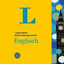 Langenscheidt Audio-Aufbauwortschatz Englisch Hörbuch von  div. Gesprochen von:  div.