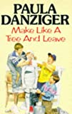 Make Like a Tree and Leave (0330322257) by Paula Danziger