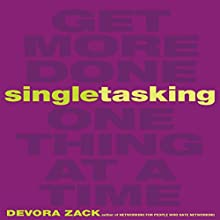 Singletasking: Get More Done - One Thing at a Time (       UNABRIDGED) by Devora Zack Narrated by Karen Saltus