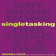 Singletasking: Get More Done - One Thing at a Time (       UNABRIDGED) by Devora Zack Narrated by Karen Saltus
