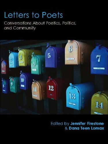 Letters to Poets: Conversations About Poetics, Politics,...