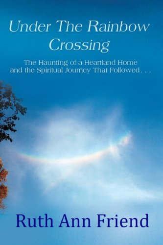 Book: Under the Rainbow Crossing by Ruth Ann Friend