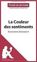 La Couleur des sentiments de Kathryn Stockett (Fiche de lecture): Résumé Complet Et Analyse Détaillée De L'oeuvre