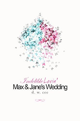 Indelible Lovin' - Max & Jane'S Wedding (Indelible Love Book 9)