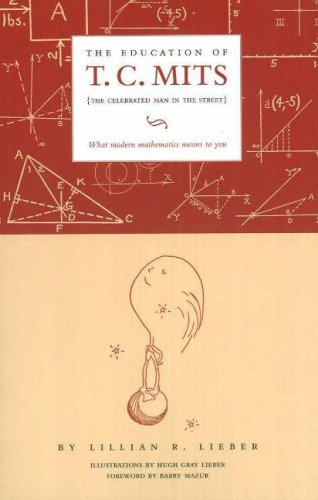 Education of T.C. Mits: What Modern Mathematics Means to You, LILLIAN ROSANOFF LIEBER
