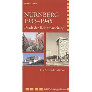 Nürnberg 19331945: Stadt der Reichsparteitage - Ein Architekturführer