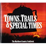 Towns, Trails and Special Times: The Marlboro Country Cookbook ~ Philip Morris