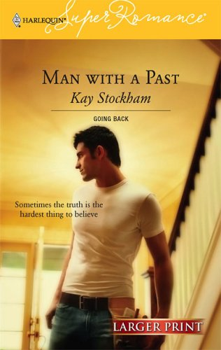 Man With A Past (Larger Print Superromance), Kay Stockham