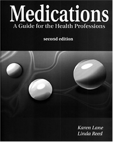 Medications: A Guide for the Health Professions