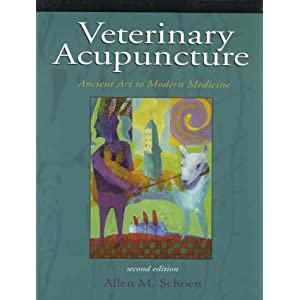 Veterinary Acupuncture: Ancient Art to Modern Medicine [Hardcover]