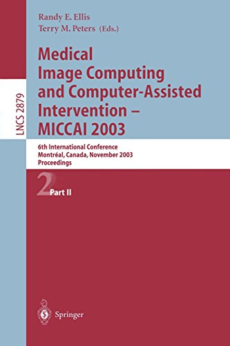 Medical Image Computing and Computer-Assisted Intervention - MICCAI 2003: 6th International Conference, Montréal, Canad