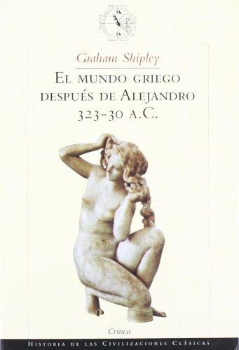 El mundo griego después de Alejandro (Arqueologia)