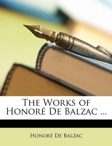 The Works of Honoré De Balzac ...