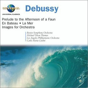 Debussy: Prelude to the Afternoon of a Faun; En Bateau; La Mer; Images