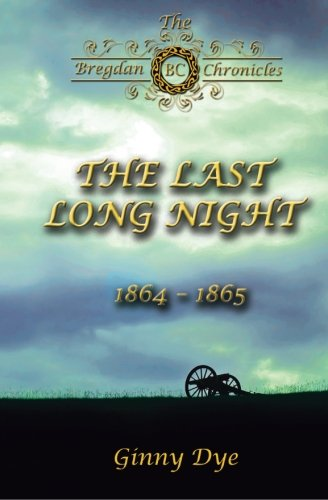The Last, Long Night (#5 in the Bregdan Chronicles Historical Fiction Romance Se (Volume 5) (Jenny Dye compare prices)