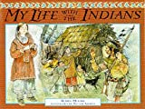 My Life with the Indians (Amazing But True) (0749623632) by Robin Moore