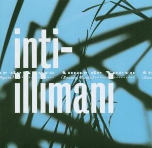 Inti-Illimani - Amar de Nuevo [UK-Import] - Zortam Music