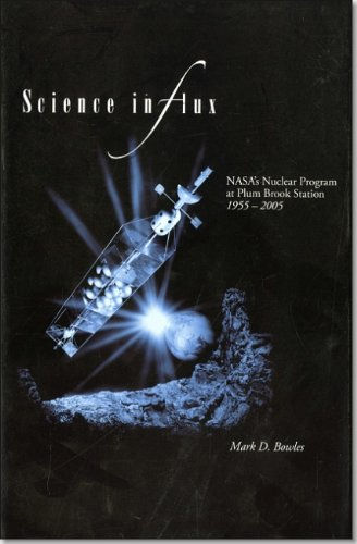 Science in Flux: NASA's Nuclear Program at Plum Brook Station, 1955-2005 (NASA History) (Flux Program compare prices)