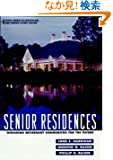 Senior Residences: Designing Retirement Communities for the Future (Wiley Series in Healthcare and Senior Living Design)