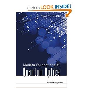 Modern foundations of quantum optics Vlatko Vedral