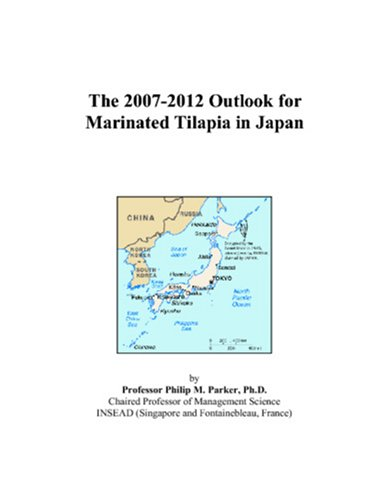 The 2007-2012 Outlook for Marinated Tilapia in Japan