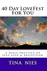 40 Day LoveFest for You: a daily practice of self-love and reflection