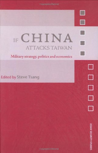 If China Attacks Taiwan: Military Strategy, Politics and Economics (Asian Security Studies)