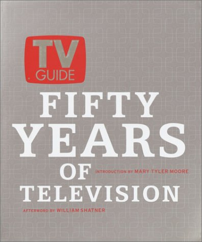 TV Guide: Fifty Years of Television, TV Guide, Mark Lasswell