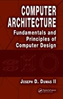 Computer Architecture: Fundamentals and Principles of Computer Design