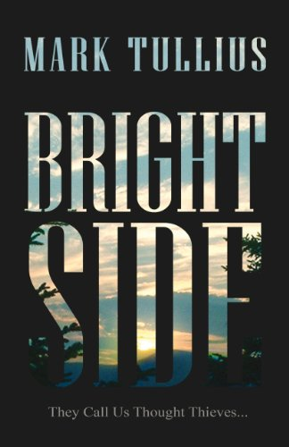 Price Reduction! Mark Tullius' Sci-Fi Thriller Brightside is Now Just $2.99 For A Limited Time (Regularly $6.99) or Free via Kindle Lending Library