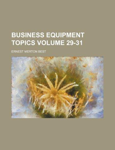 Business equipment topics Volume 29-31