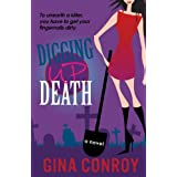 Digging Up Death (A Mari Duggins Mystery Book 1) ~ Gina Conroy