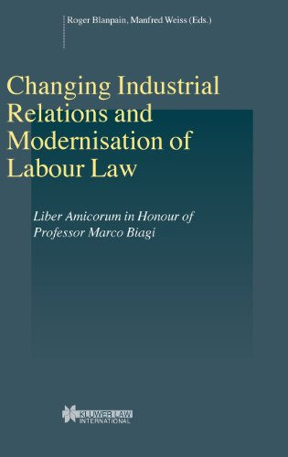 Changing Industrial Relations and Modernisation of Labour Law: Liber Amicorum in Honour of Professor Marco Biagi