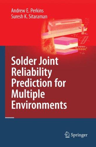 Solder Joint Reliability Prediction for Multiple Environments [Perkins, Andrew E. - Sitaraman, Suresh K.] (Tapa Blanda)