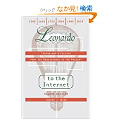 Leonardo to the Internet: Technology & Culture from the Renaissance to the Present (Johns Hopkins Studies in the History of Technology)