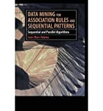 img - for [(Data Mining for Association Rules and Sequential Patterns: Sequential and Parallel Algorithms )] [Author: Jean-Marc Adamo] [Sep-2012] book / textbook / text book