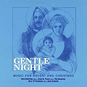 Gentle Night; Music for Advent and Christmas