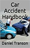 Car Accident Handbook: What you should do if you're involved in an Accident