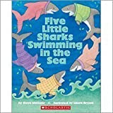 Five Little Sharks Swimming in the Sea (Big Book) (0439853052) by Steve Metzger
